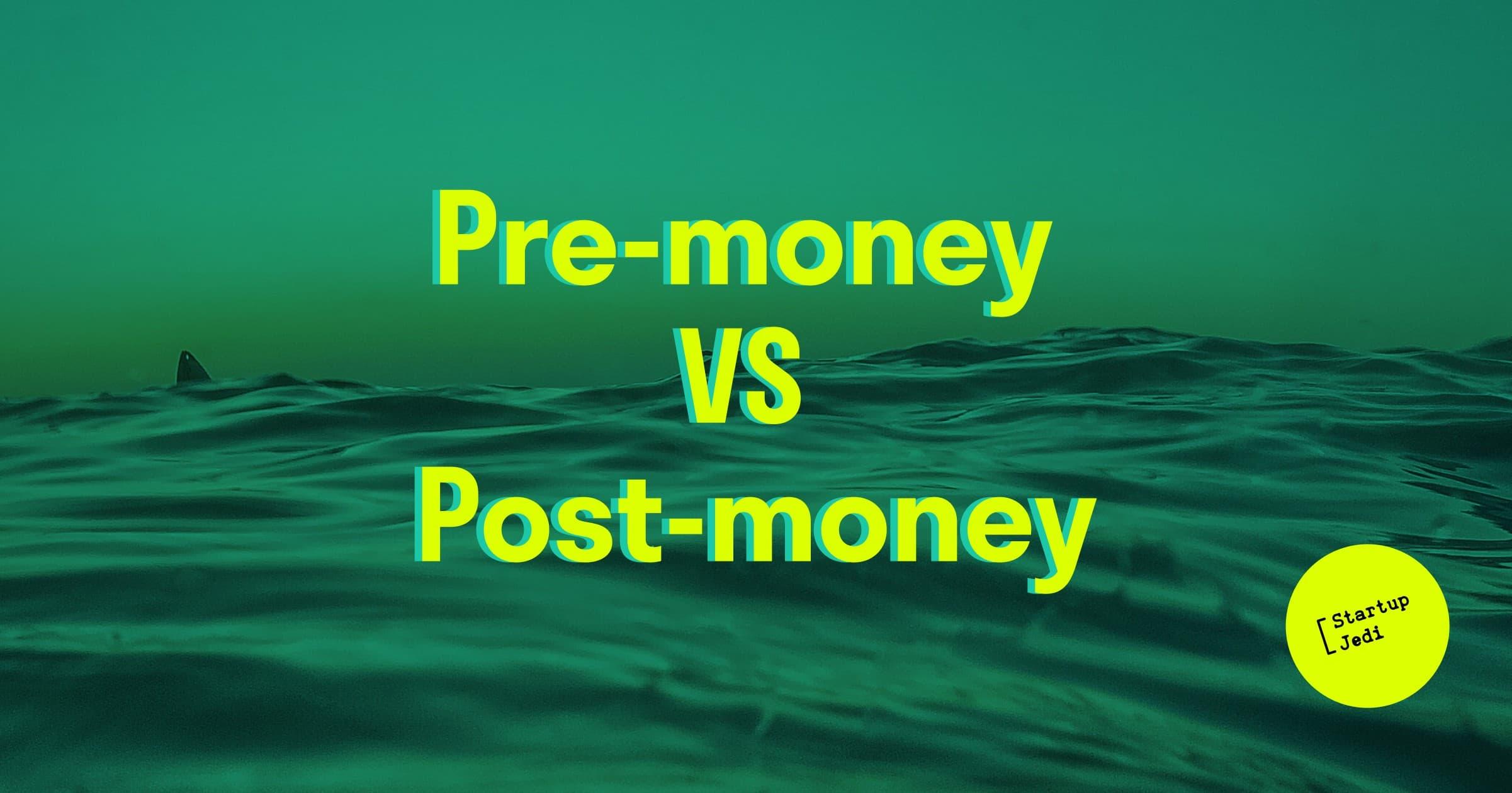 Pre-money VS Post-money