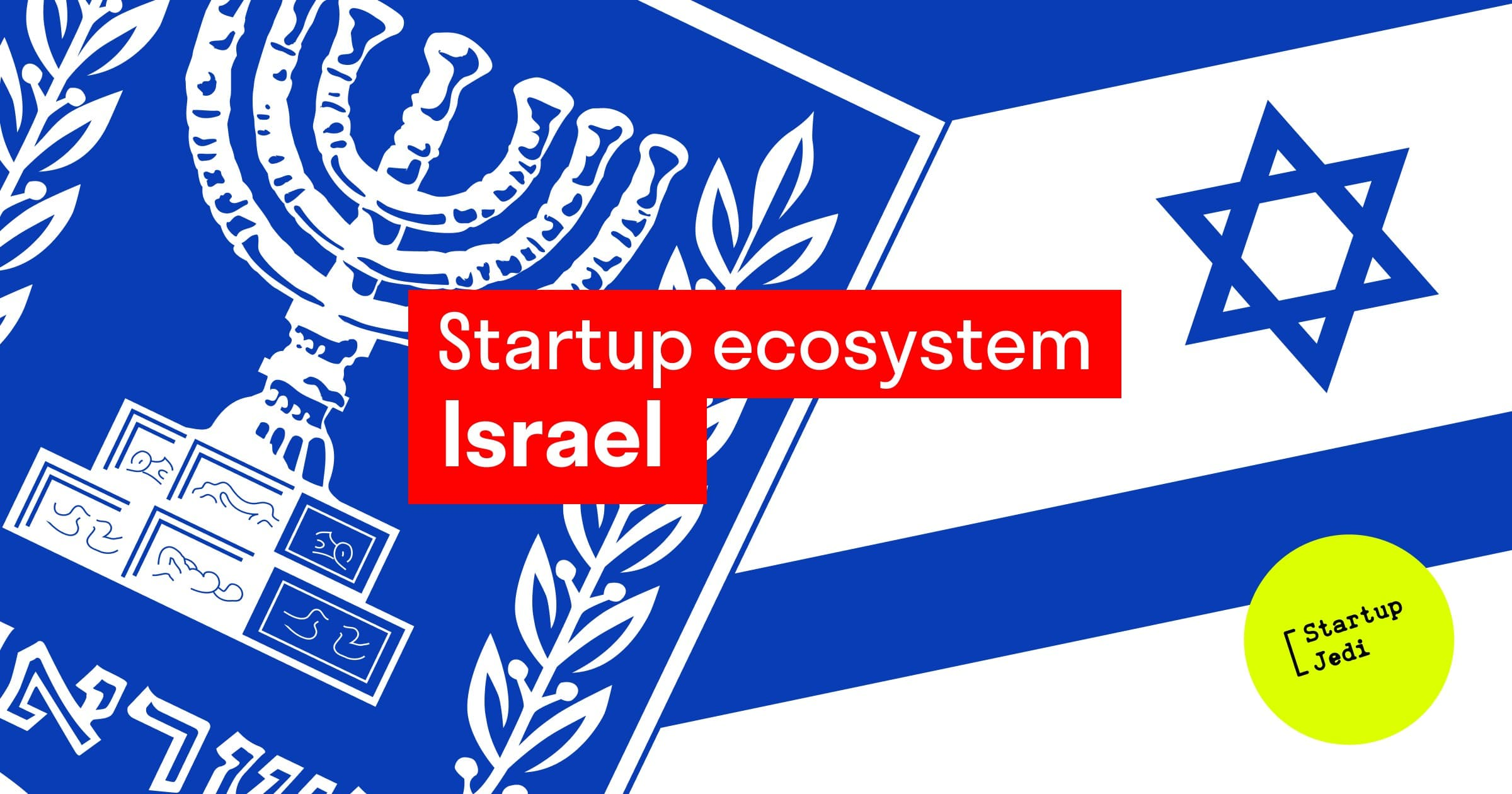 The startup ecosystem of Israel