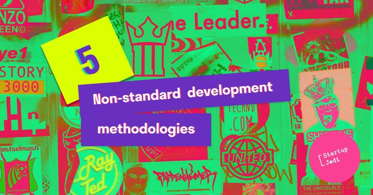 5 non-standard and flexible methodologies