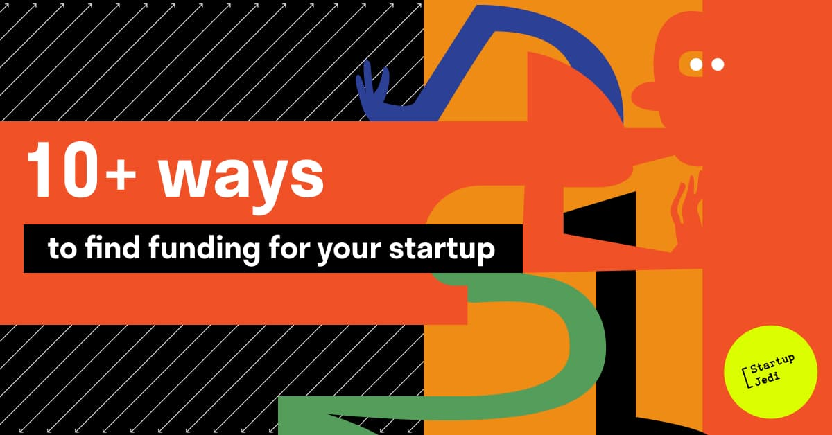 10+ ways to find funding for your startup