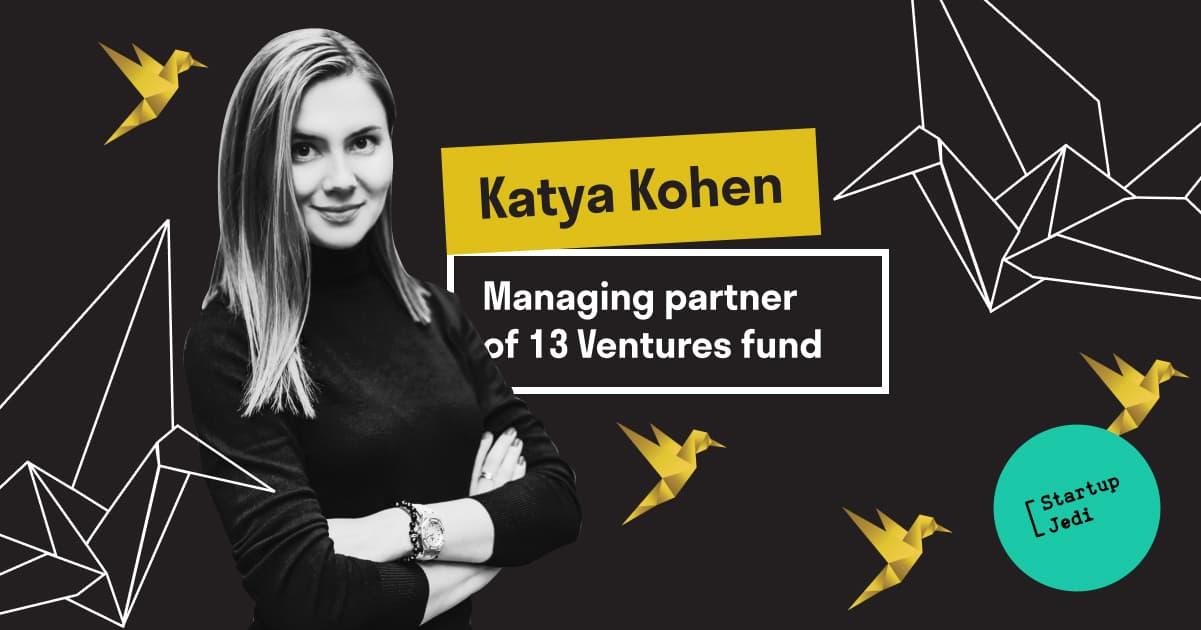 Katya Kohen, partner of the 13 Ventures venture fund