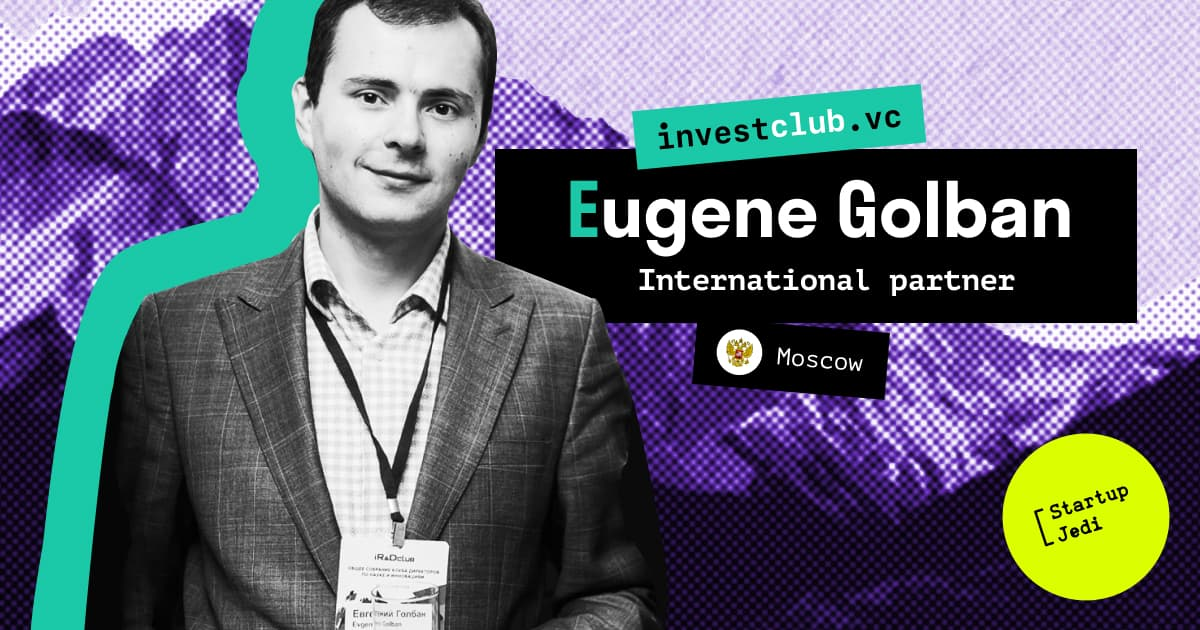 Investment broker Eugene Golban on how to find startups and investors