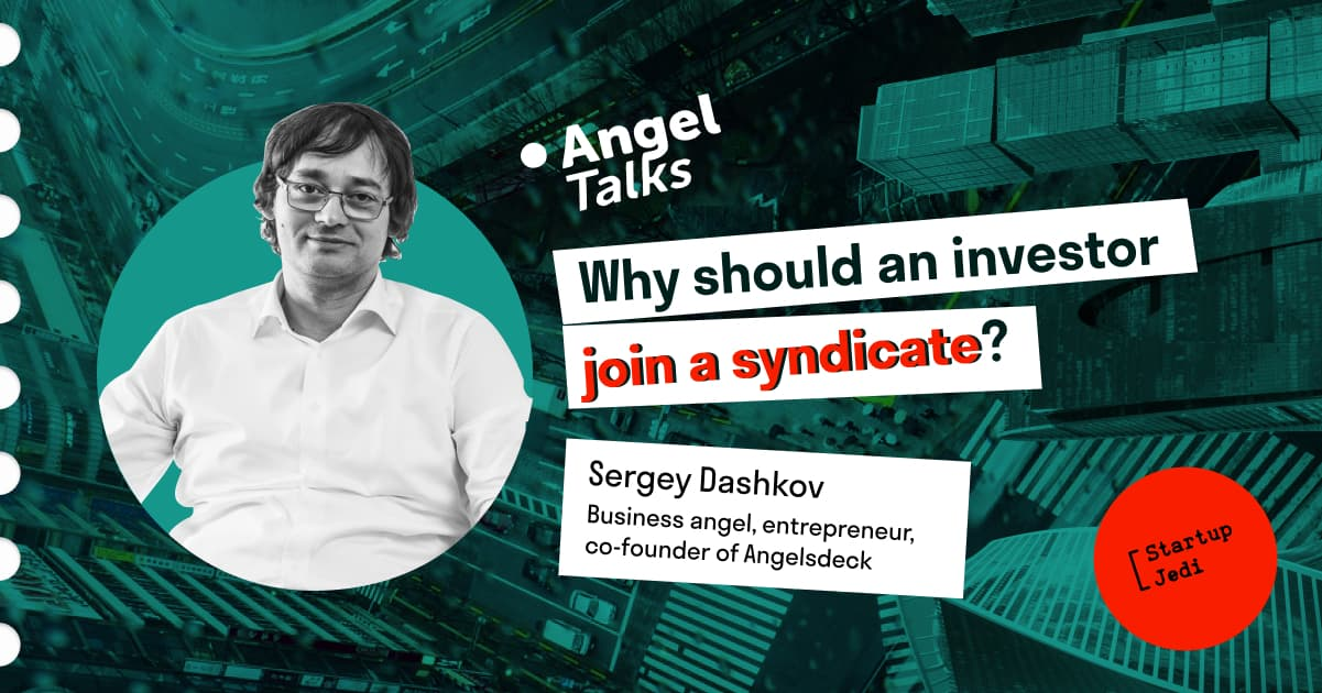 Angel Talks #6. Sergey Dashkov. Why should an investor join a syndicate