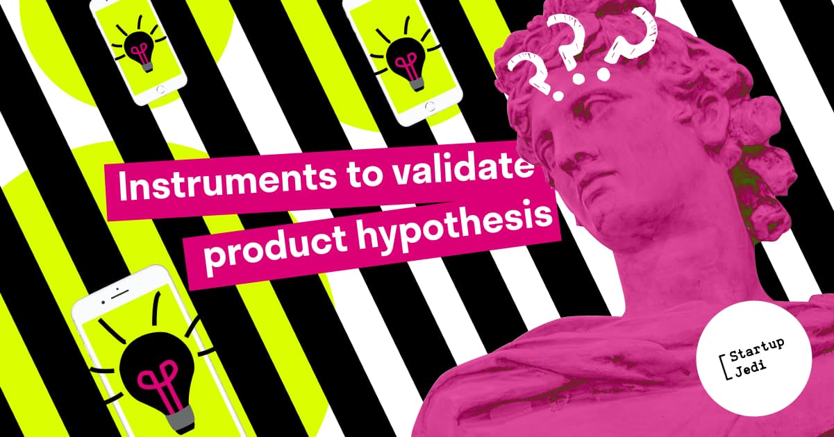 Instruments to validate product hypothesis
