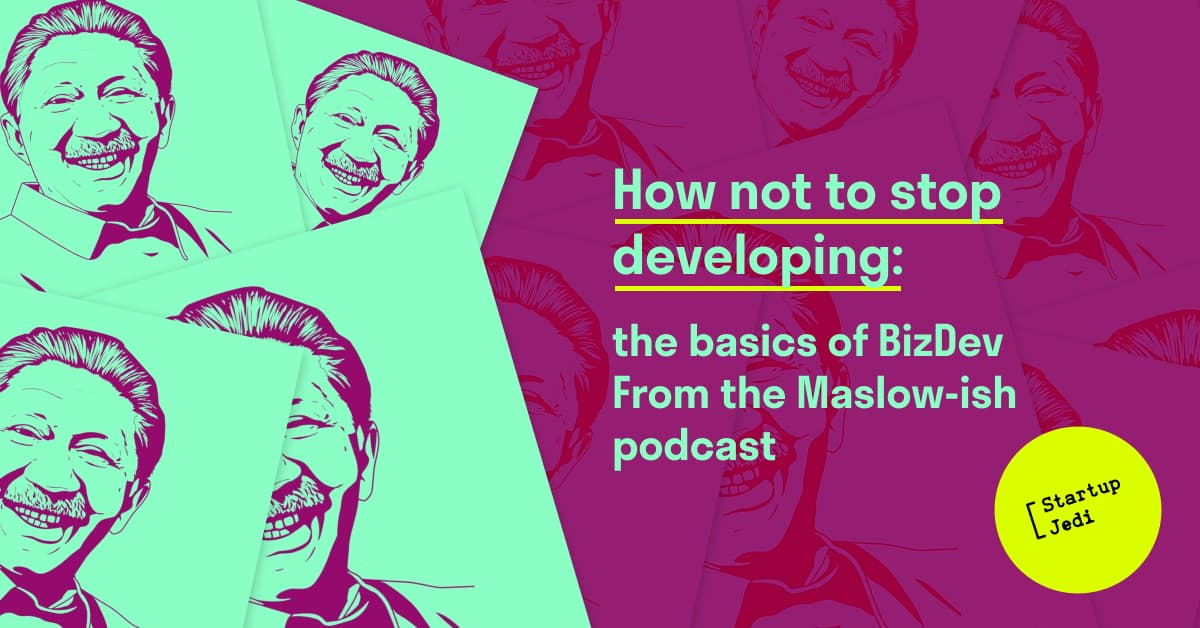 How not to slop developing: the basics of BizDev