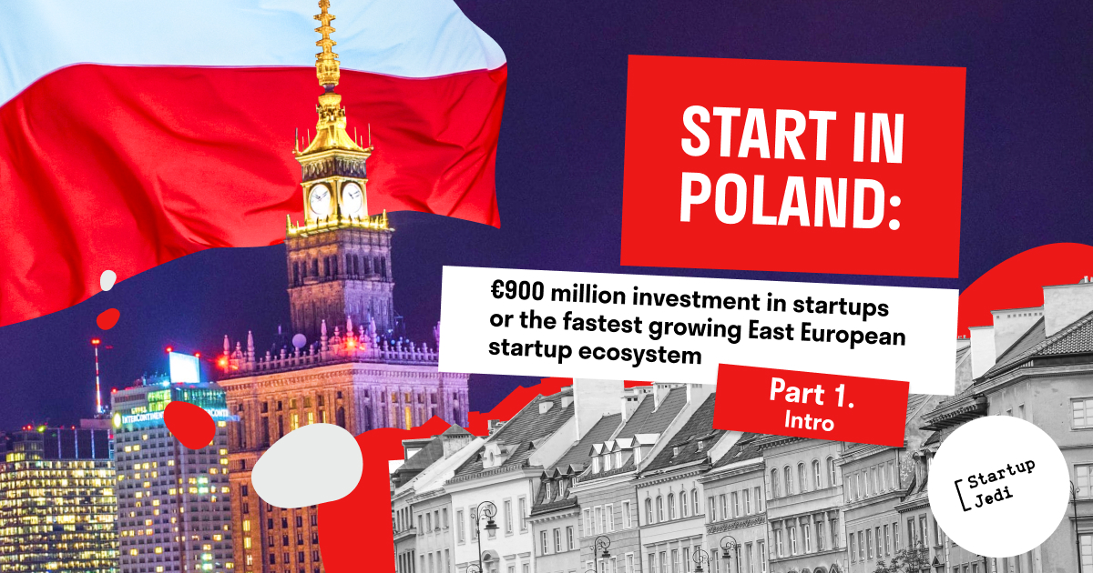 €900 million investment in startups or the fastest growing East European startup ecosystem