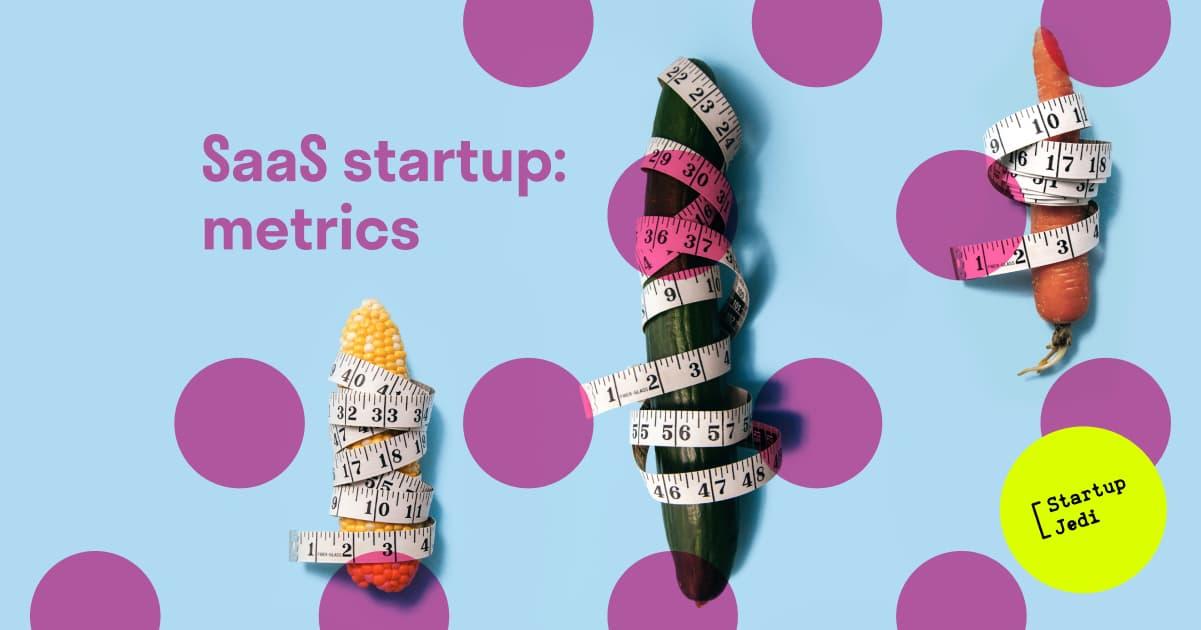 SaaS startup metrics