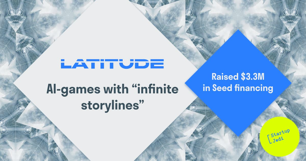 Latitude, developing AI-games with infinite storylines, raised  $3.3 M of investments