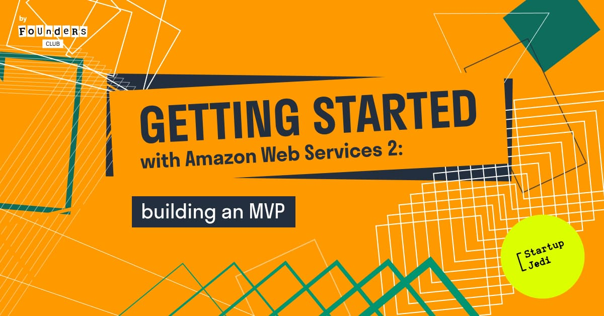 Getting started with Amazon Web Services 2: building an MVP