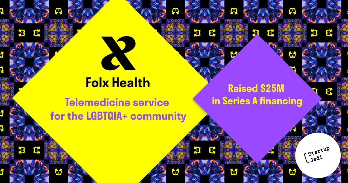 LGBTQIA + healthcare Folx Health startup raises $25M