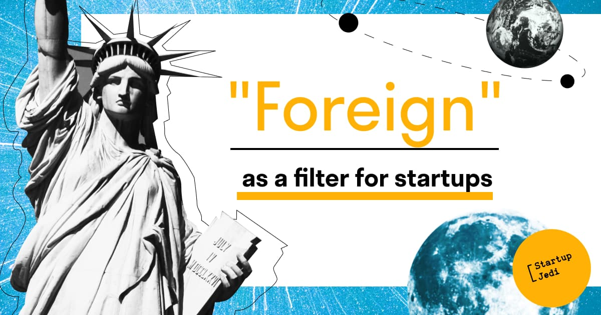 """""""Foreign"""" as a filter for startups"""