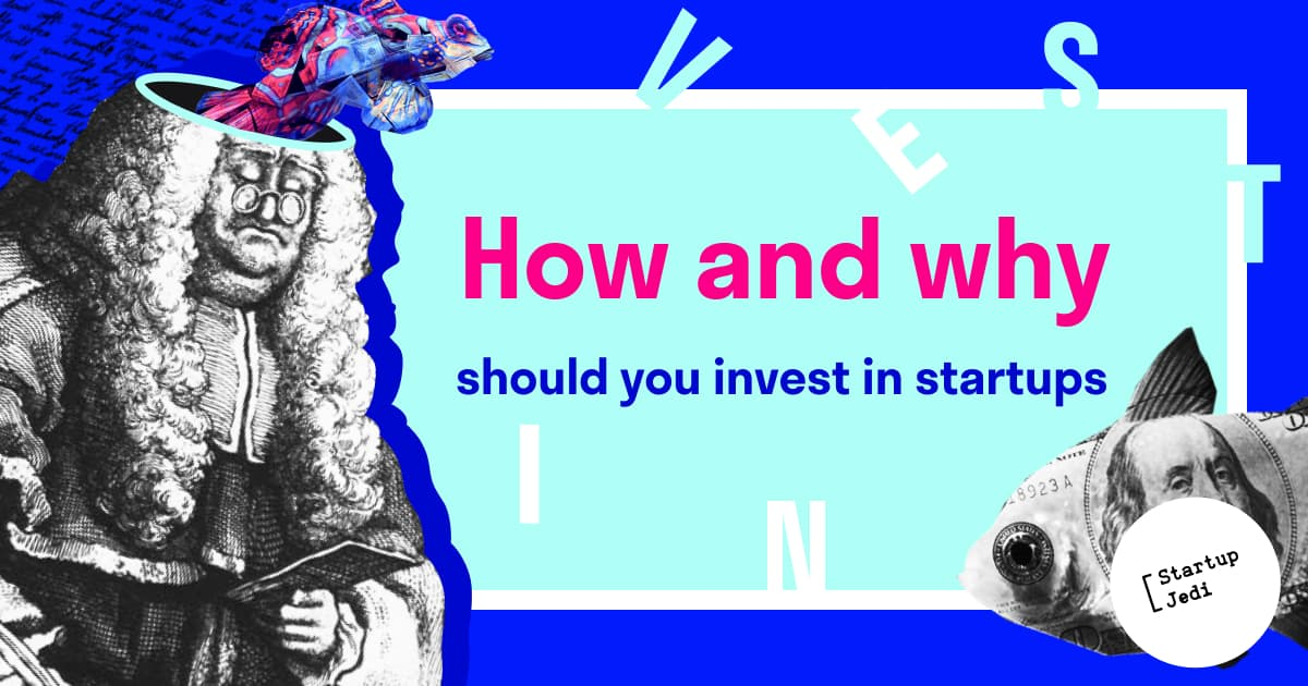Why and how should you invest in startups