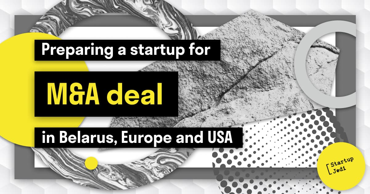 Preparing a startup for an M&A deal in Belarus, Europe and the USA