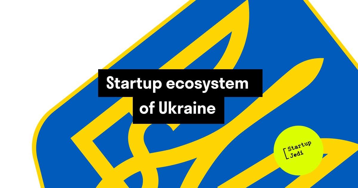 The startup ecosystem of Ukraine