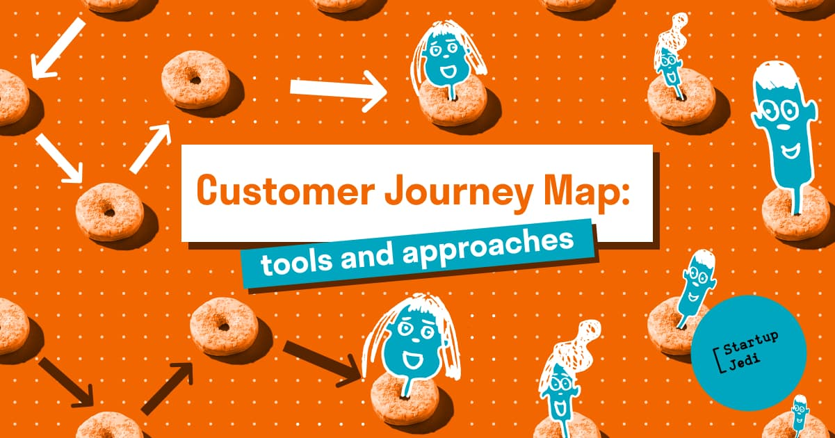 Customer Journey Map: tools and approaches