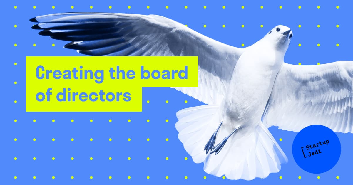 How and why to create the board of directors: Legal implications