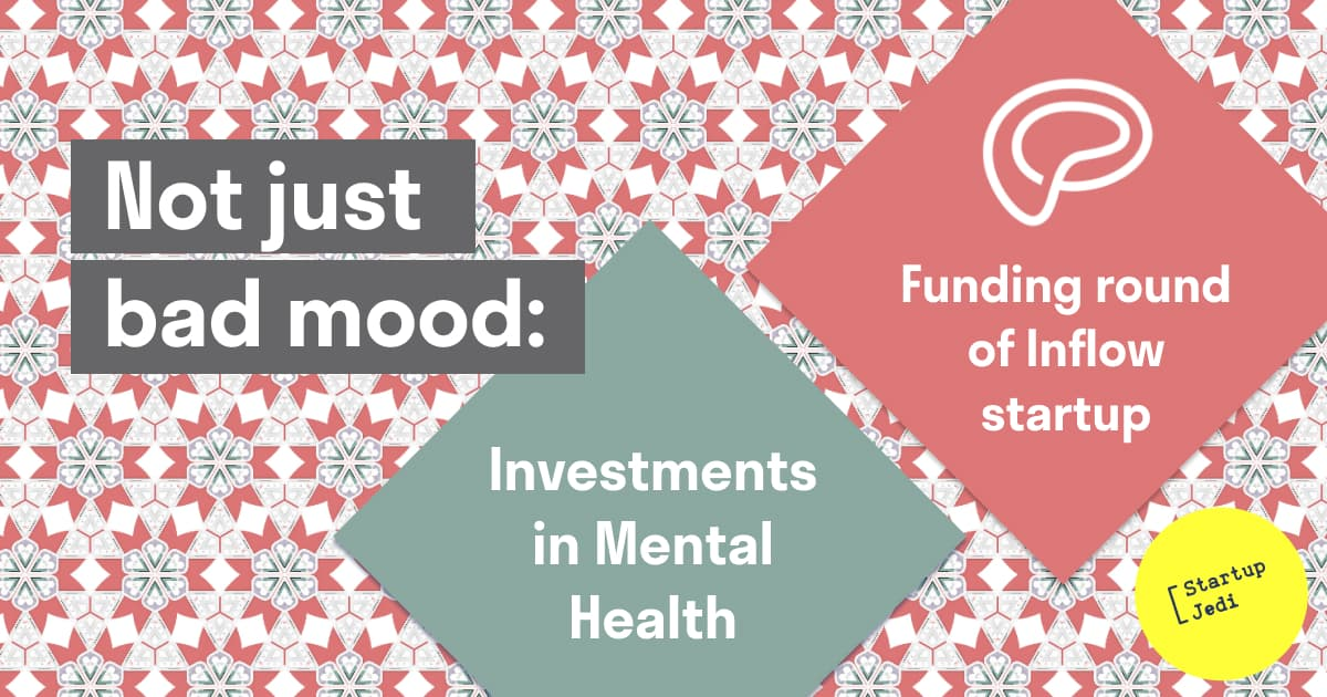 Not just bad mood: investments in Mental Health and funding round of the Inflow startup