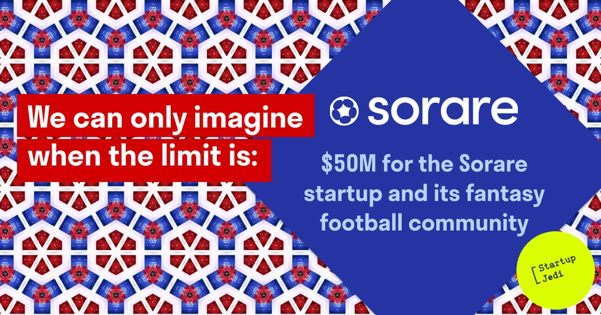 $50M for the Sorare startup and its fantasy football community