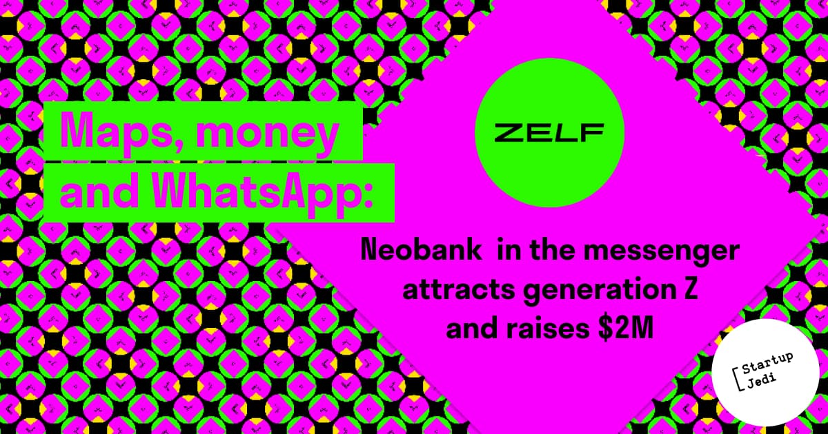 Maps, money and WhatsApp: neobank in the messenger attracts generation Z and raises $2M
