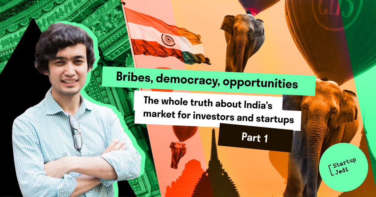 Bribes, democracy, opportunities. The whole truth about India's market for investors and startups. Part 1