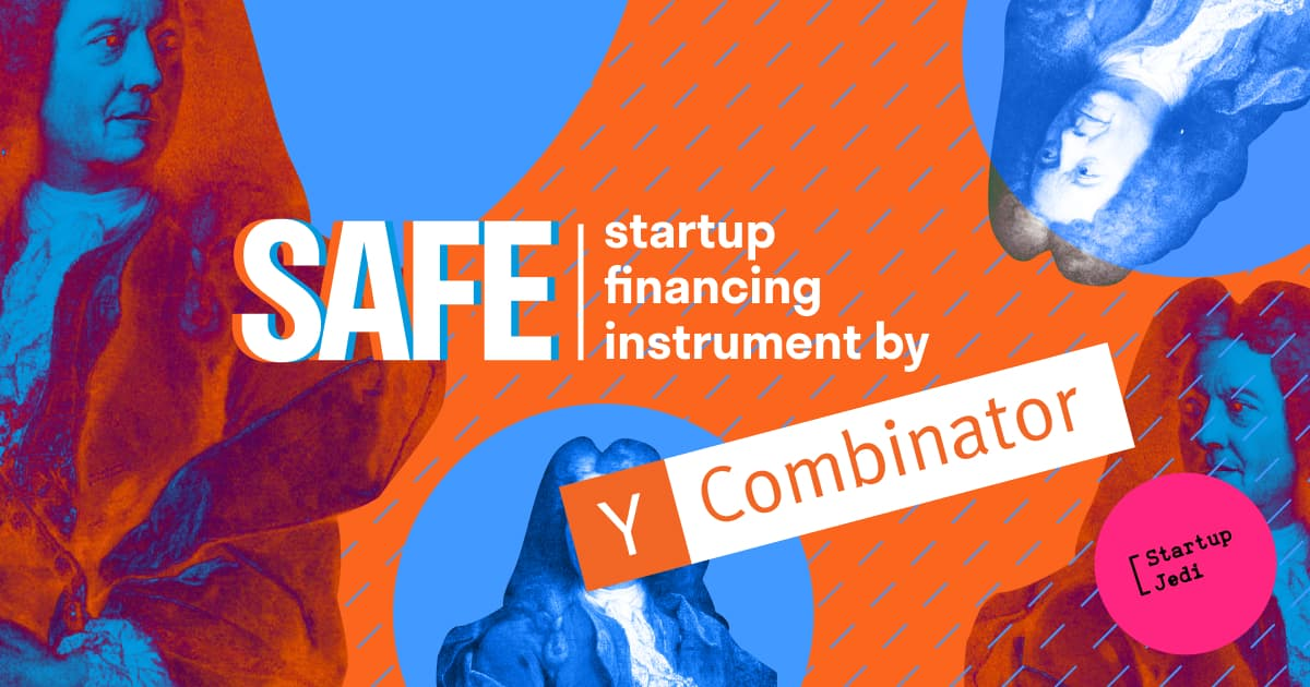 SAFE - startup financing instrument by Y Combinator