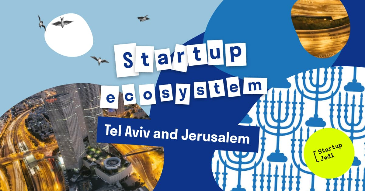 Tel Aviv and Jerusalem ecosystem: beyond startups